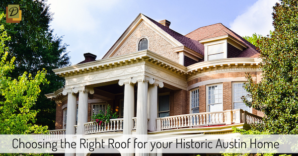 Choosing the Right Roof for your Historic Austin Home
