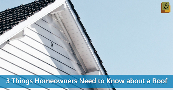 3 Things Homeowners Need to Know about a Roof